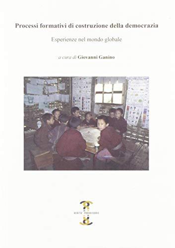 Processi formativi di costruzione della democrazia. Esperienze nel mondo globale di G. Ganino