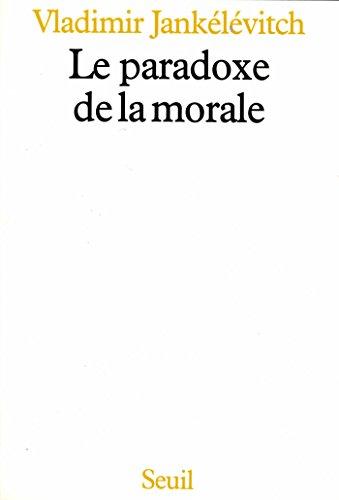 Le Paradoxe de la morale (Philosophie Générale) par  Vladimir Jankélévitch