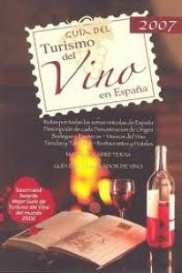 Guia del turismo del vino en Espana - 2007/ Guide to Spanish Wine Tourism 2007