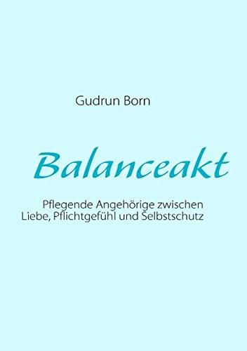 Balanceakt: Pflegende Angehörige zwischen Liebe, Pflichtgefühl und Selbstschutz