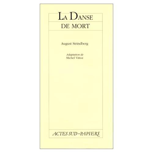 La Danse de mort : [Bruxelles, Théâtre Varia, 9 février 1989]
