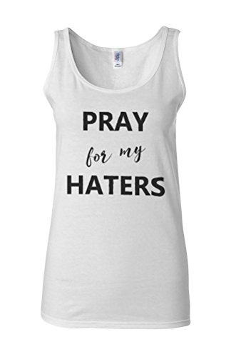 Pray For My Haters Funny Novelty White Femme Women Tricot de Corps Tank Top Vest **Blanc