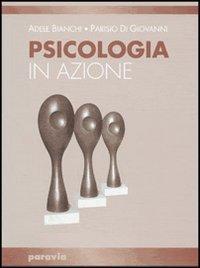 Psicologia in azione. Per i Licei e gli Ist. magistrali