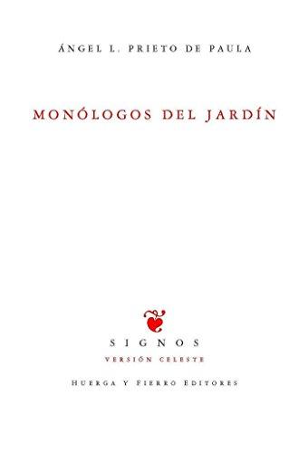 MONÓLOGOS DEL JARDÍN (SIGNOS VERSIÓN CELESTE) por ÁNGEL L. PRIETO DE PAULA
