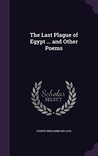 The Last Plague of Egypt ... and Other Poems