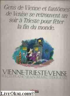 Vienne, Trieste, Venise