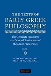 The Texts of Early Greek Philosophy: The Complete Fragments and Selected Testimonies of the Major Presocratics by Daniel W. Graham (2010-10-18)