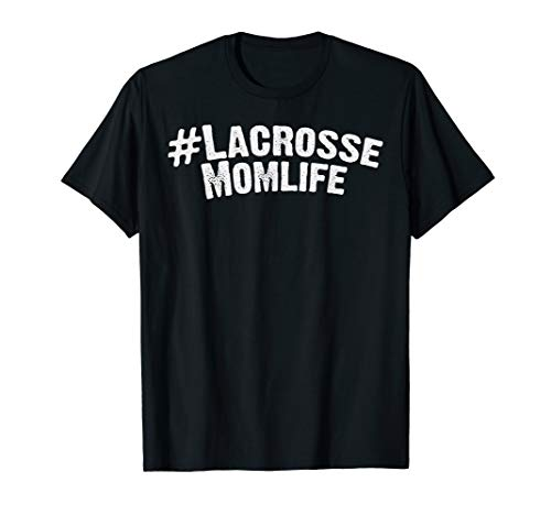 Funny Mothers Day Hashtag Momlife Lacrosse Sport Mom Gift T-Shirt -