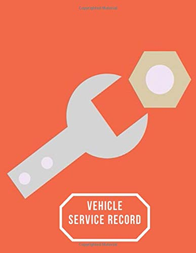 Vehicle Service Record: Car Maintenance and Safety Routine Inspection Record Log Book Journal For All Your Automobile and Vehicle Check, Repair & Gas ... pages. (Vehicle maintenance logs, Band 34) -