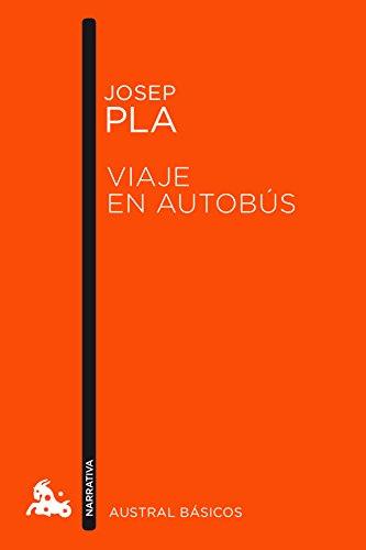 Viaje en autobús (Booket Austral Basicos) por Josep Pla