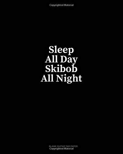 Sleep All Day Skibob All Night: Blank Guitar Tab Paper