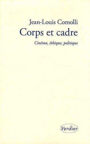 Corps et cadre : Cinéma, éthique, politique