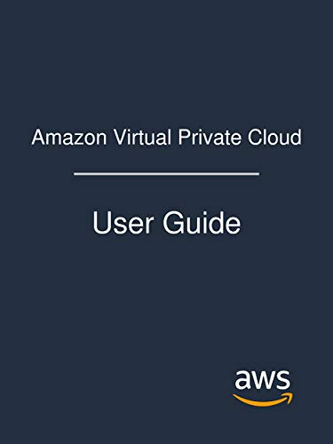 Amazon Virtual Private Cloud: User Guide (English Edition)