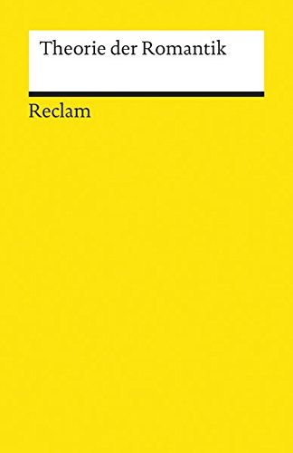 Theorie der Romantik (Reclams Universal-Bibliothek, Band 18088)