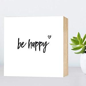 be happy - einzigartiges Holzbild 15x15x2cm zum Hinstellen/Aufhängen, echter Fotodruck mit Spruch auf Holz - schwarz-weißes Wand-Bild Aufsteller zur Dekoration oder Geschenk - sei glücklich!!