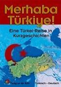 Preisvergleich Produktbild Merhaba Türkiye!: Eine Türkei-Reise in Kurzgeschichten. Türkisch-Deutsch