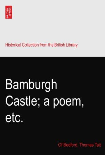 Bamburgh Castle; a poem, etc. -