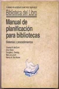Manual de planificacion de bibliotecas sistemas y procedimientos