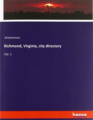 Richmond, Virginia, city directory: Vol. 1