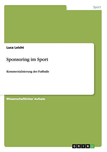 Sponsoring im Sport: Kommerzialisierung des Fußballs