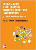 ORGANIZACION Y DIRECCION DE CENTROS EDUCATIVOS INNOVADORES. EL CENTRO EDUCATIVO VERSATIL