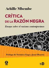 Crítica de la razón negra : ensayo sobre el racismo contemporáneo