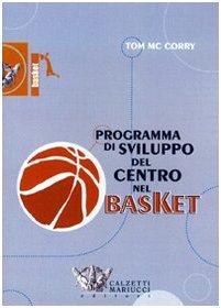Programma di sviluppo del centro nel basket. DVD. Con libro (Basket collection) por Tom McCorry