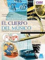 CUERPO DEL MÚSICO, EL. Manual de mantenimiento para un máximo rendimiento (Color) (Fuera de colección) por Jaume Rosset i Llobet