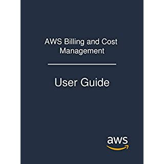 AWS Billing and Cost Management: User Guide (English Edition)