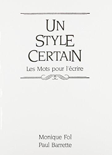 Un style certain: Les Mots pour écrire par Monique Fol