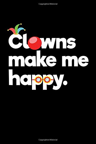 Clowns Make Me Happy.: College Ruled Line Paper Blank Journal to Write In - Lined Writing Notebook for Middle School and College Students
