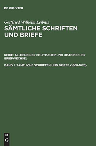 Saemtliche Schriften Und Briefe: Allgemeiner, Politischer Und Historischer Briefwechsel 1668-1676 par Gottfried Wilhelm Leibniz