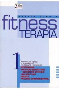 Fitness terapia: 1 (I manuali del fitness) por Davide Girola