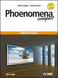 Phoenomena. Compact. Corso di fisica. Per le Scuole superiori. Con CD-ROM. Con espansione online