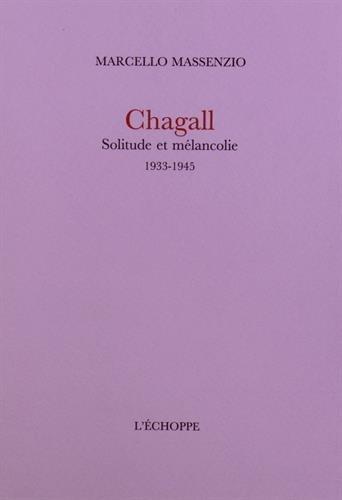 Chagall : Solitude et mélancolie (1933-1945)
