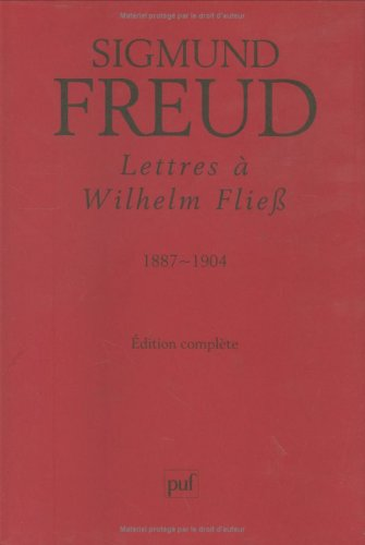Lettres à Wilhelm Fliess 1887-1904