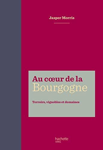 Au coeur de la Bourgogne par Jasper Morris