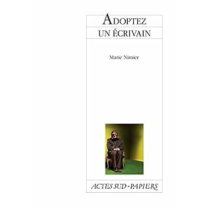 Adoptez un écrivain (Actes Sud-Papiers)