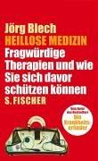 Preisvergleich Produktbild Heillose Medizin: Fragwürdige Therapien und wie Sie sich davor schützen können