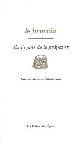 Le brocciu : Dix façons de le préparer par Annonciade Benedetti-Zavaro
