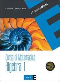 Corso di matematica. Algebra. Per le Scuole superiori. Con espansione online: 1