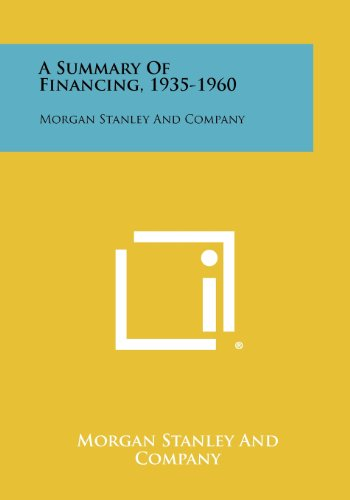 a-summary-of-financing-1935-1960-morgan-stanley-and-company