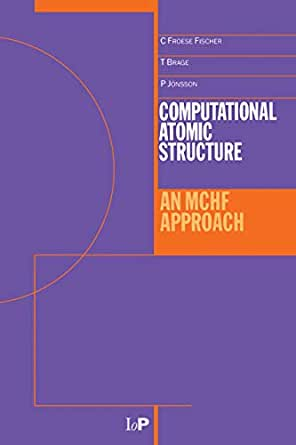Computational Atomic Structure: An MCHF Approach eBook