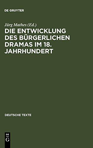 Die Entwicklung des bürgerlichen Dramas im 18. Jahrhundert: Ausgewählte Texte (Deutsche Texte, Band 28)