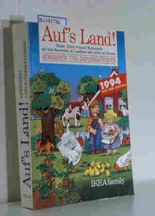 """Auf\""""\""""s Land ! Ferien-Hobby-Freizeit-Wochenende auf dem Bauernhof, im Landhaus und mitten im Grünen, Adressen und Informationen 1994"""
