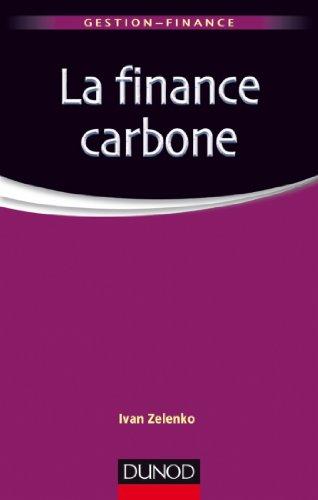 La finance carbone : Les marchés de permis d'émission de CO2 (Gestion - Finance)
