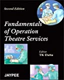 Fundamentals Of Operation Theatre Services