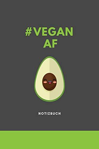 #VEGAN AF NOTIZBUCH: A5 Tagebuch mit schönen Sprüchen als Geschenk für Veganer mit witzigem Spruch | Ernährungsplan | Wochenplaner | Tagebuch | Terminkalender | Journal | vegan Geschenkidee (Food Journal Tagebuch)