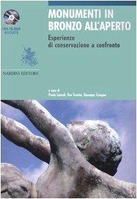 Monumenti in bronzo all'aperto. Esperienze di conservazione a confronto. Ediz. italiana e inglese. Con CD-ROM (Arte e restauro)