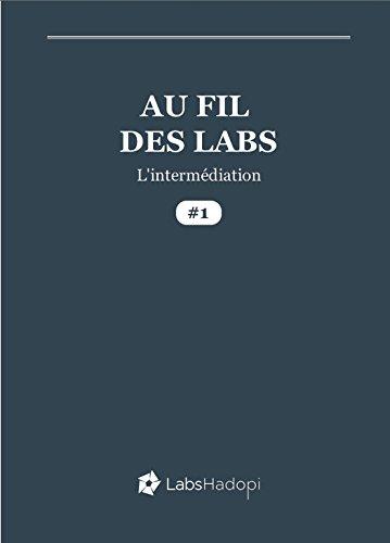 Couverture du livre Au fil des Labs : l'intermédiation (Propulsé by)